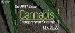 Green Flower to Host the First Virtual Cannabis Entrepreneur Summit Online: May 21-22